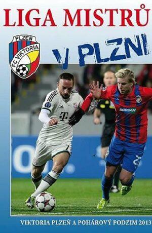 Liga mistrů v Plzni - Viktor Steinbach, Lička Verner