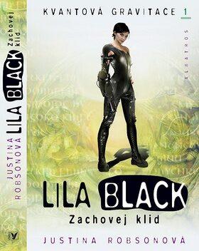 Lila Black - Zachovej klid - Justina Robsonová