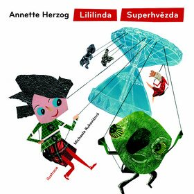 Lililinda Superhvězda - Annette Herzog, Michaela Kukovičková