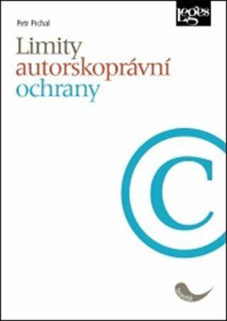 Limity autorskoprávní ochrany - Petr Prchal