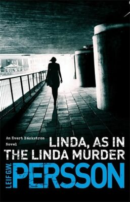 Linda, As in the Linda Murder - Leif G. W. Persson