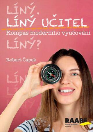 Líný učitel: Kompas moderního učitele - Robert Čapek