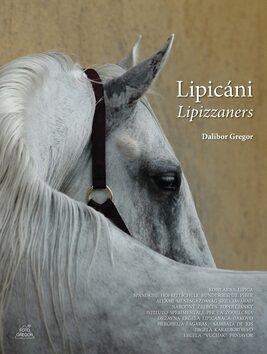 Lipicáni - Lipizzaners - Dalibor Gregor