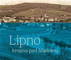 Lipno - krajina pod hladinou - Kolektiv