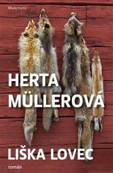 Liška lovec - Herta Müllerová