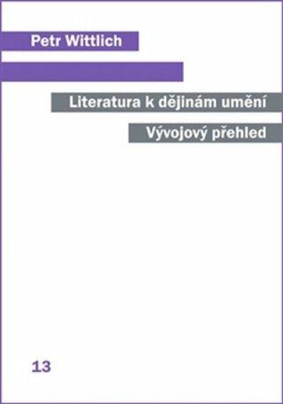 Literatura k dějinám umění - Petr Wittlich