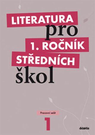 Literatura pro 1. ročník SŠ - pracovní sešit - R. Bláhová