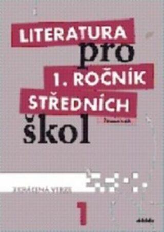 Literatura pro 1.ročník SŠ - Pracovní sešit - R. Bláhová