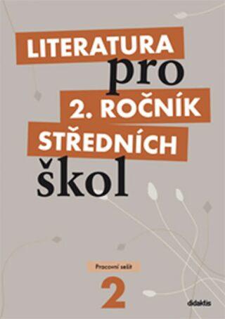 Literatura pro 2. ročník SŠ - pracovní sešit - Taťána Polášková