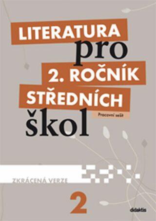 Literatura pro 2.ročník SŠ - Pracovní sešit - Kulhavá M.