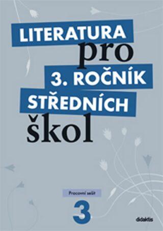 Literatura pro 3.ročník SŠ - Pracovní sešit - Lukáš Andree