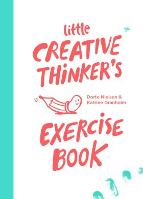 Little Creative Thinker's Exercise Book - Dorte Nielsen, Katrine Granholm