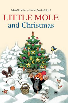 Little Mole and Christmas - Hana Doskočilová; Zdeněk Miler