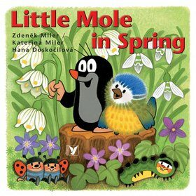 Little Mole in Spring - Hana Doskočilová