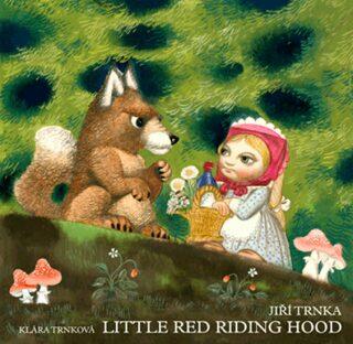 Little Red Riding Hood - Jiří Trnka, Klára Trnková