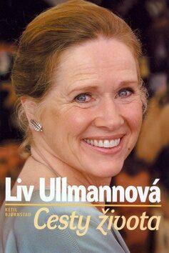 Liv Ullmanová: Cesty života - Ketil Bjornstad