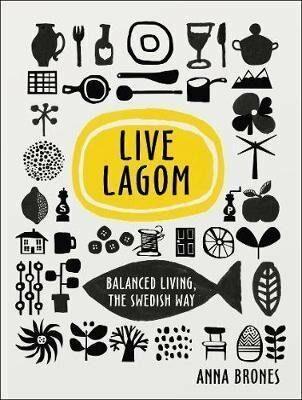 Live Lagom: Balanced Living - Brones