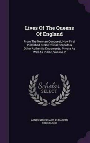 Lives of the Queens of England - Strickland Agnes