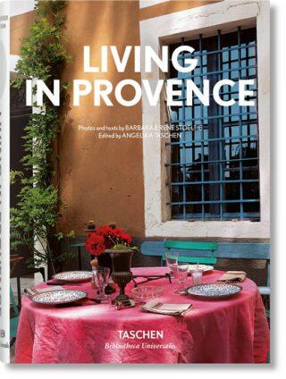 Living in Provence (Bibliotheca Universalis) - Angelika Taschen, Barbara & René Stoeltie