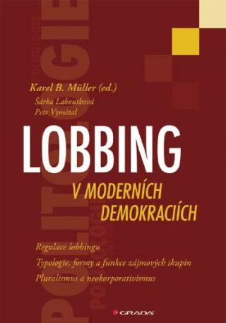 Lobbing v moderních demokraciích - Kolektiv
