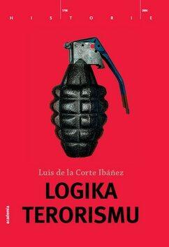 Logika terorismu - Luis de la Corte Ibáňez