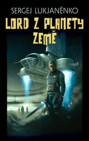 Lord z planety Země - Sergej Lukjaněnko