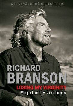 Losing my virginity Môj vlastný životopis - Richard Branson