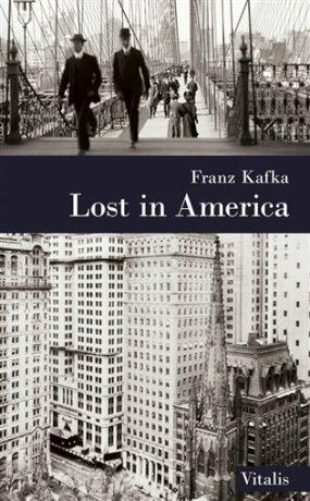 Lost in America - Franz Kafka