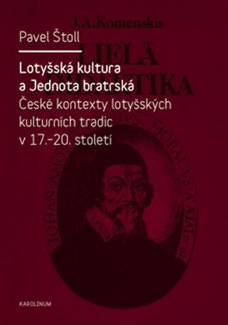 Lotyšská kultura a Jednota bratrská - Pavel Štoll