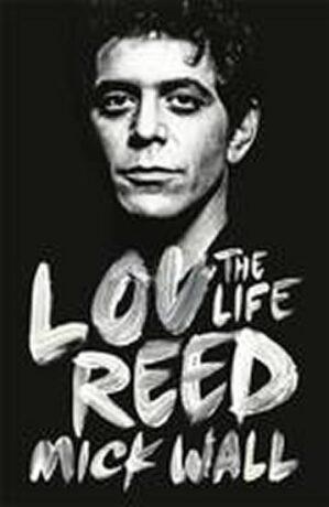 Lou Reed - Mick Wall