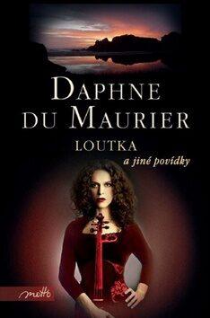 Loutka a jiné povídky - Daphne du Maurier