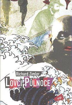 Lovci Půlnoce - Richard Zimler