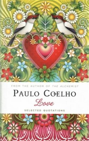 Love, Selected Quotations - Paulo Coelho