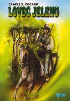 Lovec jelenu - James Fenimore Cooper, Milica Doláková