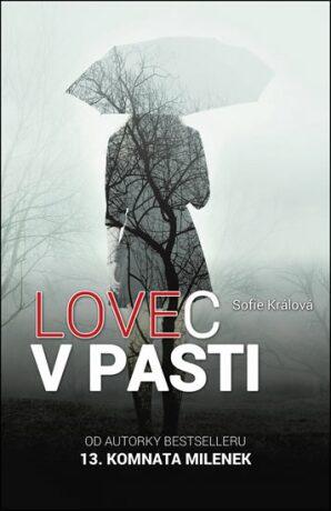 Lovec v pasti - Sofie Králová