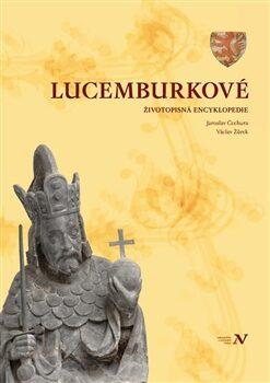 Lucemburkové - Jaroslav Čechura, Václav Žůrek