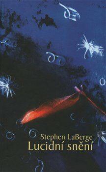 Lucidní snění - Stephen LaBerge