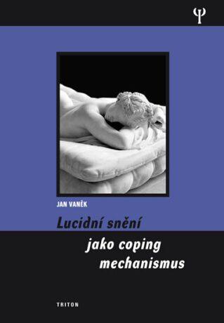 Lucidní snění jako coping mechanismu - Jan Vaněk
