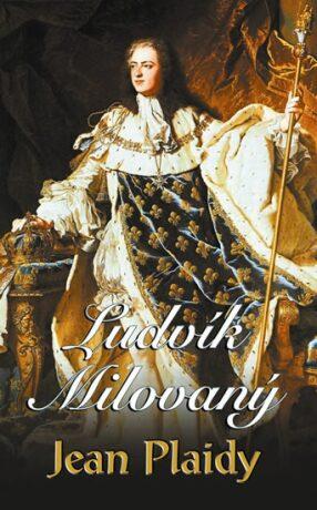 Ludvík Milovaný - Jean Plaidy