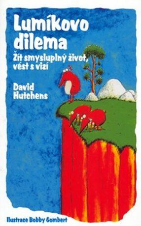 Lumíkovo dilema - David Hutchens, Bobby Gombert