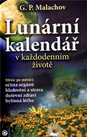 Lunární kalendář v každodenním životě - G.P. Malachov