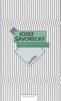 Lvíče - Josef Škvorecký
