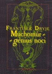 Muchomůr - Génius noci - František Dryje