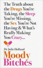 Moody Bitches - Julie Holland
