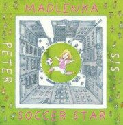 Madlenka Soccer Star - Peter Sís