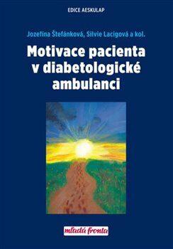 Motivace pacienta v diabetologické ambulanci - Štefánková Jozefína, Lacigová Silvie