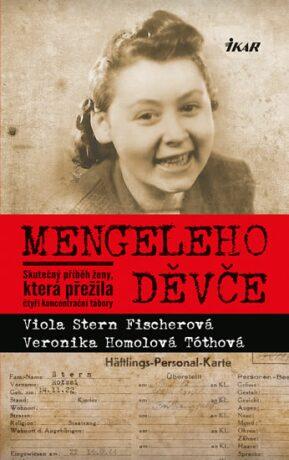 Mengeleho děvče - Viola Stern Fischerová, Veronika Homolová Tóthová