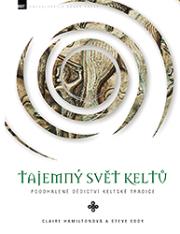 Tajemný svět Keltů - Tajemný svět Keltů - Claire Hamiltonová a Steve Eddy