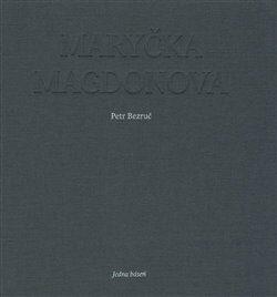 Maryčka Magdonova - Andrea Tachezy, Petr Bezruč