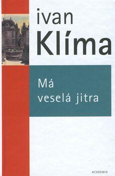 Má veselá jitra - Ivan Klíma